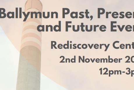 Ballymun Past, Present and Future Event