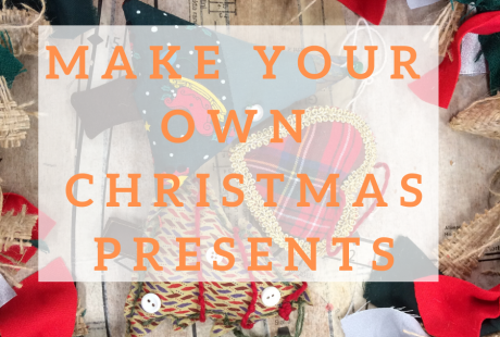 Make your own Christmas Presents